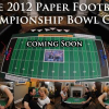 The 2012 Paper Football Championship Bowl Game is Coming in March
