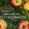 Char's Journey to Better Health – Part 1 – Introduction