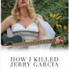 How I Killed Jerry Garcia