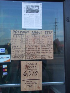 They hire two full time employees just to keep changing the sign in the window every time a steak is served or returned.  And another part timer to chop the wood for all those signs.
