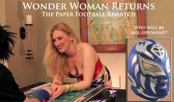 Char returns as Wonder Woman in our next paper football competition.  But this time, Louis takes his own costume to a higher level!